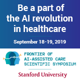 2019 Stanford University Frontier of AI-Assisted Care Scientific Symposium