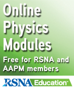 Online Physics Modules. Free for RSNA and AAPM members. RSNA Education.