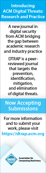 Digital Threats: Research and Practice (DTRAP)