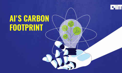 Considering the carbon footprint of artificial intelligence.
